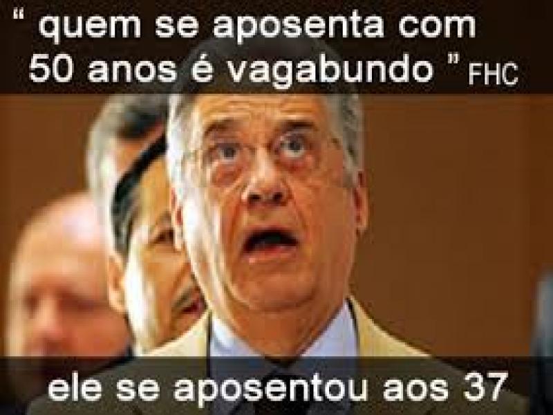 FHC APOSENTOU COM 37 ANOS E CHAMA DE VAGABUNDO QUEM O FEZ COM 50 ANOS