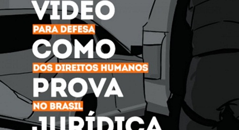 Estudo mostra papel de vídeos sobre violação de direitos como prova jurídica
