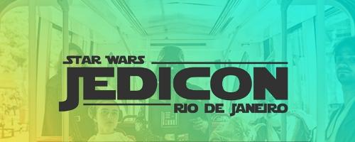 Fãs de Star Wars, vai começar a Jedicon Rio