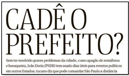 FOLHA DESCOBRE QUE DORIA ABANDONOU SÃO PAULO PARA FAZER CAMPANHA