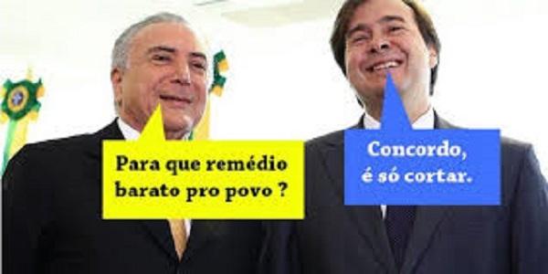 TEMER COGITA ACABAR COM PROGRAMA DE DISTRIBUIÇÃO DE REMÉDIO