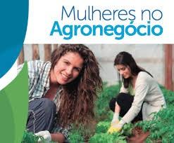 As mulheres estão mais presentes nos diferentes elos da cadeia do agronegócio