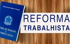 Reforma trabalhista é aplicável a todos os contratos da CLT, diz governo