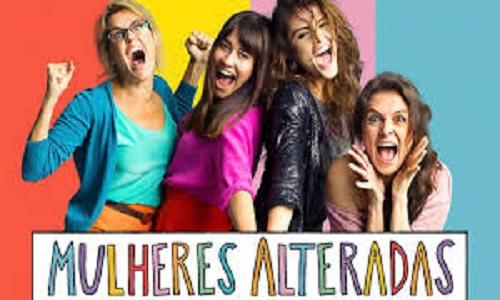 'Mulheres alteradas' comédia nacional no cinema