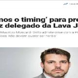 COM EGO FERIDO, DELEGADO COXINHA DA LAVA JATO ADMITE: NÃO TEMOS PROVAS CONTRA LULA