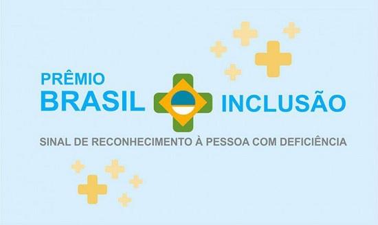 Prêmio Brasil Mais Inclusão Inscrições 2019, ficam abertas até 28 de junho